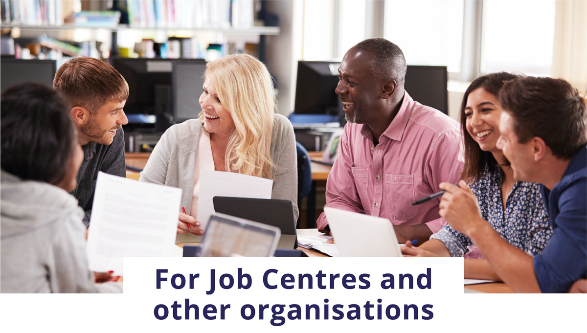 For job Centres and other organisations