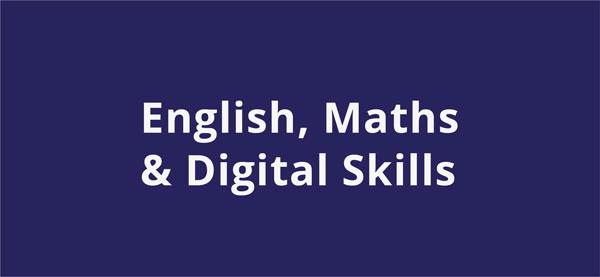 English, Maths & Digital Skills